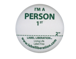 Label Liberation Button: I'm a Person First